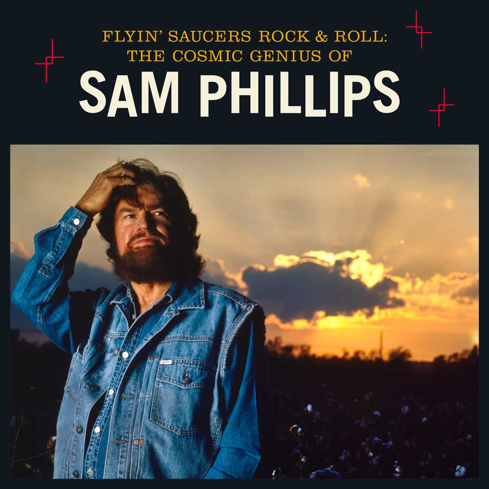Flyin'-Saucers-Rock&Roll-The-Cosmic-Genius-of-Sam-Phillips